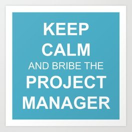 Keep Calm and Bribe the PM Art Print