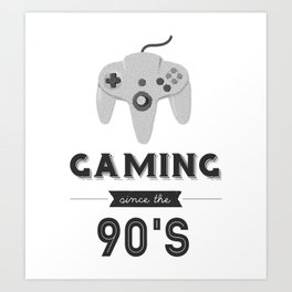 Gaming Since the 90's (Version 2) Art Print