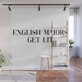 english majors get lit Wall Mural