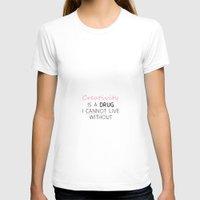 creativity T-shirts featuring Creativity by Tara Reid