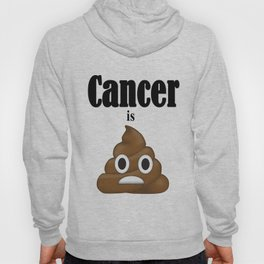 Cancer is Poop Hoody