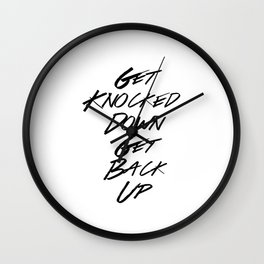 Get knocked down Get back up  Wall Clock