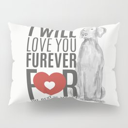 LOVE YOU FUREVER Pillow Sham