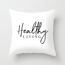 Healthy Living Throw Pillow