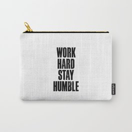 Work Hard Stay Humble black and white typography poster black-white design home decor bedroom wall Carry-All Pouch