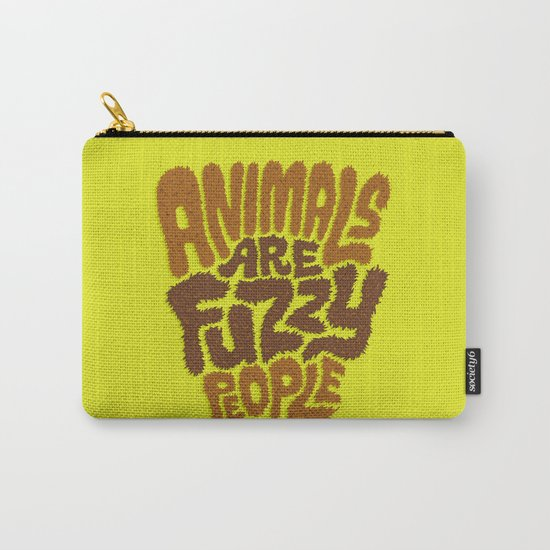 Animals are Fuzzy People Carry-All Pouch