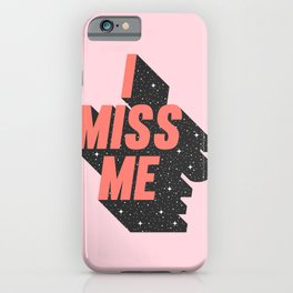 I miss me iPhone Case