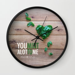 You Mint Alot to Me Wall Clock