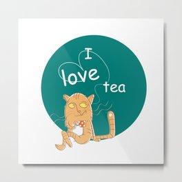 I love tea. Metal Print