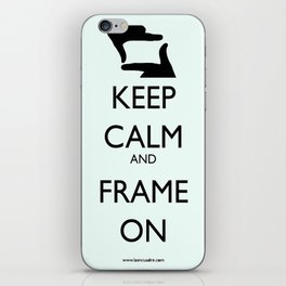Keep Calm, and Frame On iPhone Skin