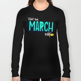 March 31st Long Sleeve T-shirt