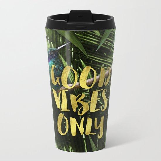 Good Vibes Only Metal Travel Mug