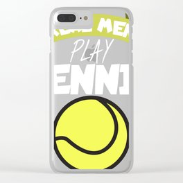 Real men play tennis Clear iPhone Case