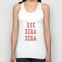 sayings Tank Tops featuring Que Sera Sera by INDUR