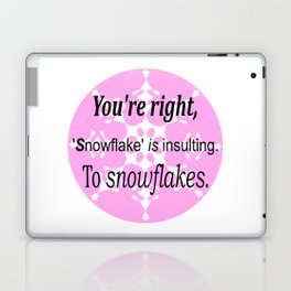 Snowflake is insulting Laptop & iPad Skin