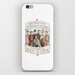 We Must Love Sherlock Holmes iPhone Skin