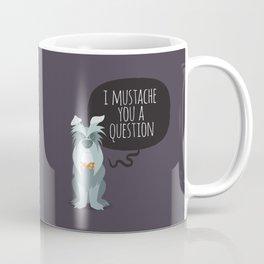Schnauzer mustache you a question Coffee Mug