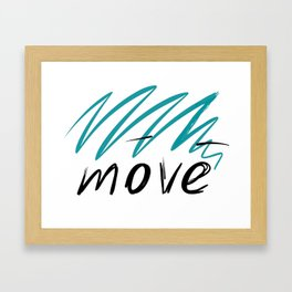 move Framed Art Print
