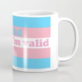 Trans Flag Valid Text Coffee Mug