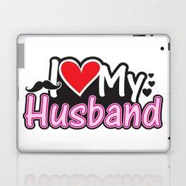 I Love My Husband - Couple Match Laptop & iPad Skin