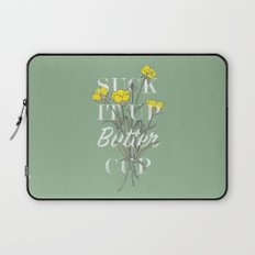 Suck it Up Buttercup Laptop Sleeve