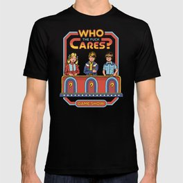 WHO CARES? T-shirt