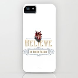 Believe in your @#%$ing heart! iPhone Case