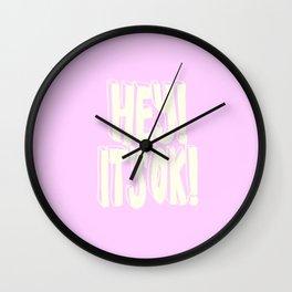 Hey! It's ok! Wall Clock