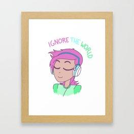 """""""Ignore the world."""" Framed Art Print"""