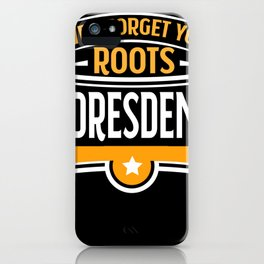 Never forget your Roots German cities gift Dresden iPhone Case