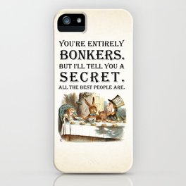 Alice In Wonderland -Colors- Tea Party - You're Entirely Bonkers - Quote iPhone Case