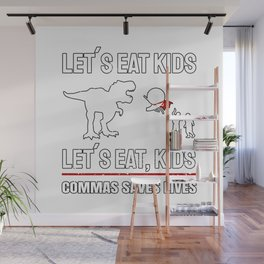 Lets eat Kids Grammar Police Commas Saves Lives Teacher Gift Wall Mural