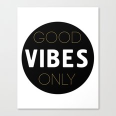 GOOD VIBES ONLY - positive quote Canvas Print