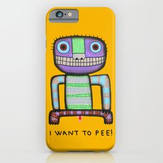 I want to pee! Slim Case iPhone 6s
