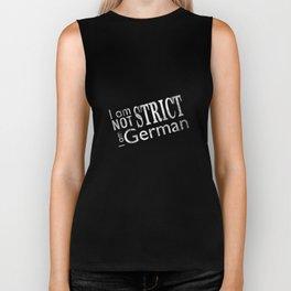 I am not strict I am German - Black and White version Biker Tank