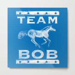 TEAM BOB Metal Print