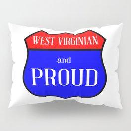 West Virginian And Proud Pillow Sham