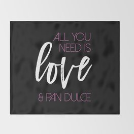 All you need is love & pan dulce Throw Blanket