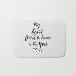 My Heart Found a Home With You Bath Mat