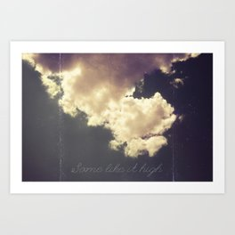Some Like It High Art Print