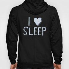 I Love Sleep Hoody