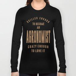 Agronomist - Funny Job and Hobby Long Sleeve T-shirt