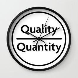 """Quality Over Quantity - Design #1 of the """"Words To Live By"""" series Wall Clock"""