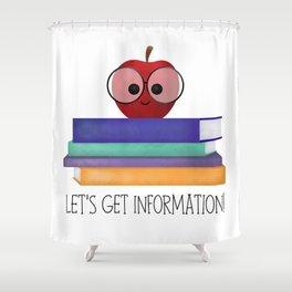 Let's Get Information! Shower Curtain