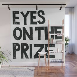 EYES ON THE PRIZE  Wall Mural