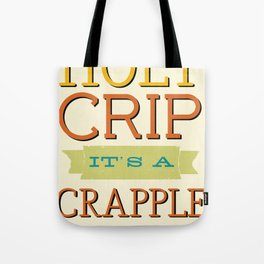 Holy Crip It's A Crapple! Tote Bag