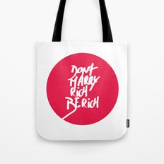 Don't Marry Rich Be Rich Tote Bag