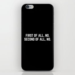First Of All, No Funny Quote iPhone Skin
