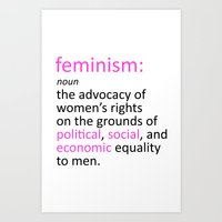feminism Art Prints featuring Feminism Defined by tjseesxe