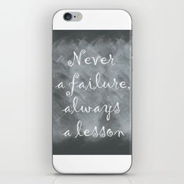 Never Failing, Always Learning (Inspirational Quote) iPhone Skin